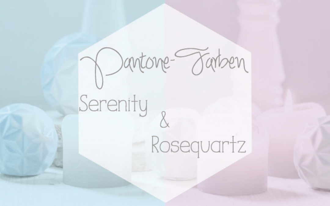 pantone farben 2016 rose quartz und serenity nummer f nfzehn. Black Bedroom Furniture Sets. Home Design Ideas