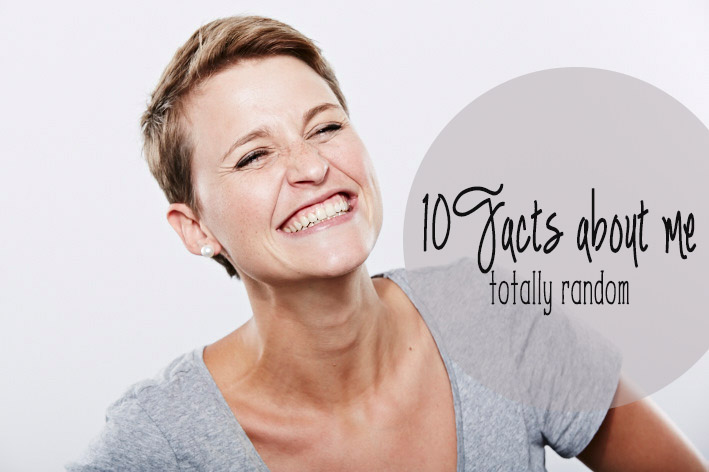 10 Facts about me – Random